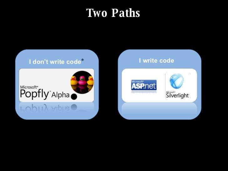Two Paths                                  I write code I don't write code*