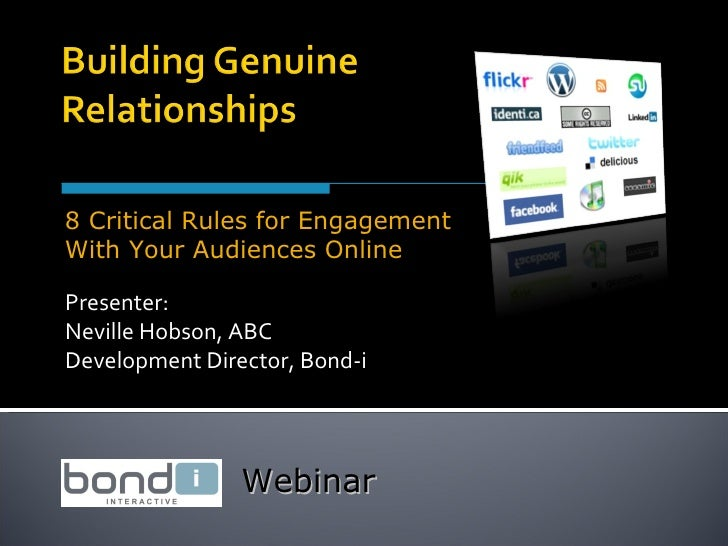 Presenter: Neville Hobson, ABC Development Director, Bond-i 8 Critical Rules for Engagement With Your Audiences Online Web...