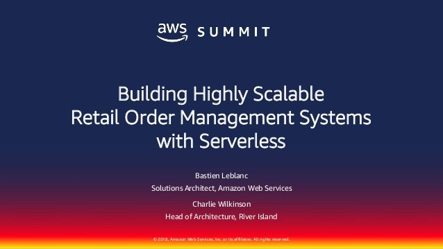 © 2018, Amazon Web Services, Inc. or its affiliates. All rights reserved. Bastien Leblanc Solutions Architect, Amazon Web ...