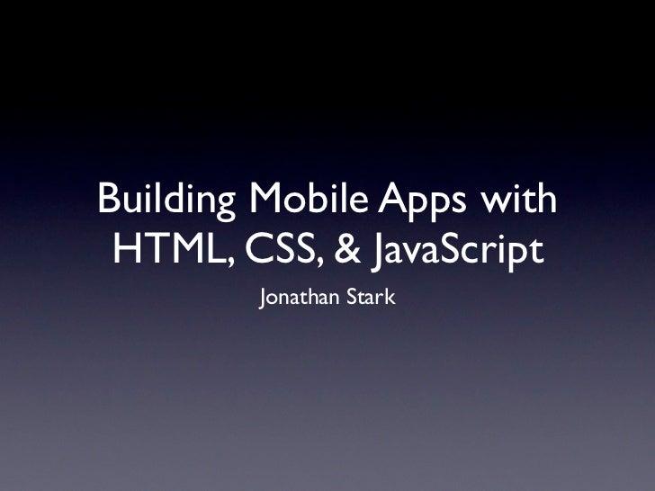 Building Mobile Apps with HTML, CSS, & JavaScript        Jonathan Stark