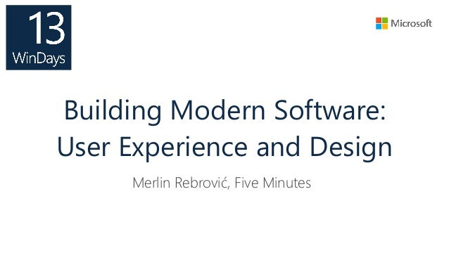 Building Modern Software: User Experience and Design Merlin Rebrović, Five Minutes