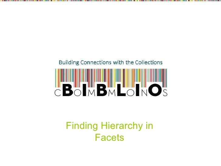 Finding Hierarchy in Facets