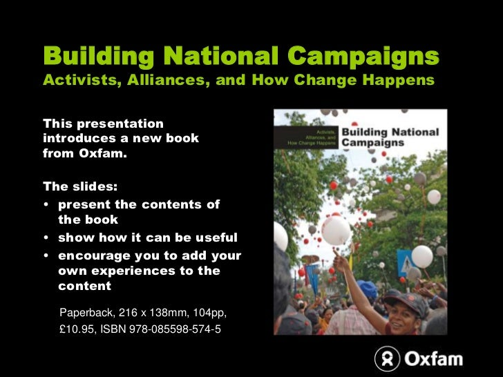 Building National CampaignsActivists, Alliances, and How Change Happens<br />This presentation introduces a new book from ...