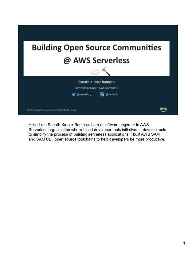 Hello I am Sanath Kumar Ramesh. I am a software engineer in AWS Serverless organization where I lead developer tools initi...