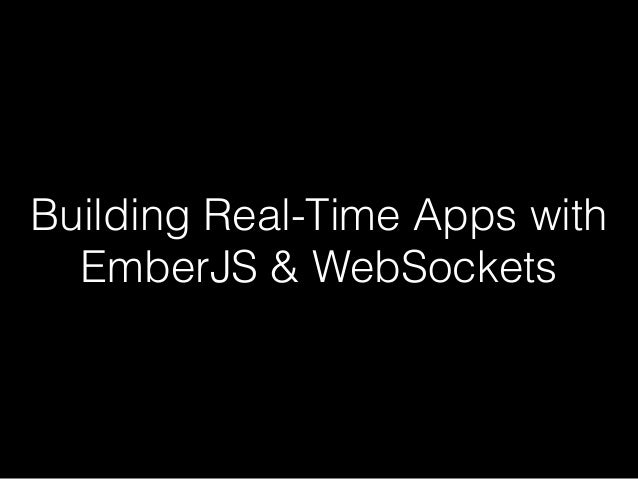 Building Real-Time Apps with EmberJS & WebSockets