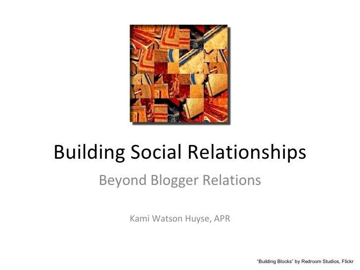 "Building Social Relationships Beyond Blogger Relations Kami Watson Huyse, APR "" Building Blocks"" by Redroom Studios, Flickr"