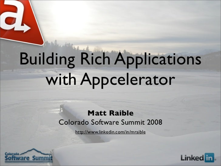 Building Rich Applications     with Appcelerator              Matt Raible      Colorado Software Summit 2008          http...