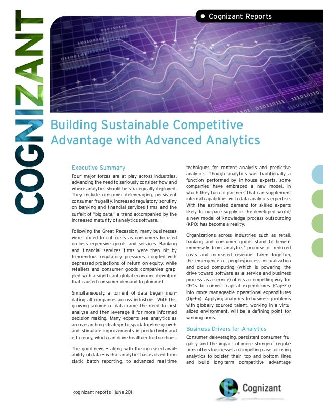 Building Sustainable Competitive Advantage with Advanced Analytics • Cognizant Reports Executive Summary Four major forces...