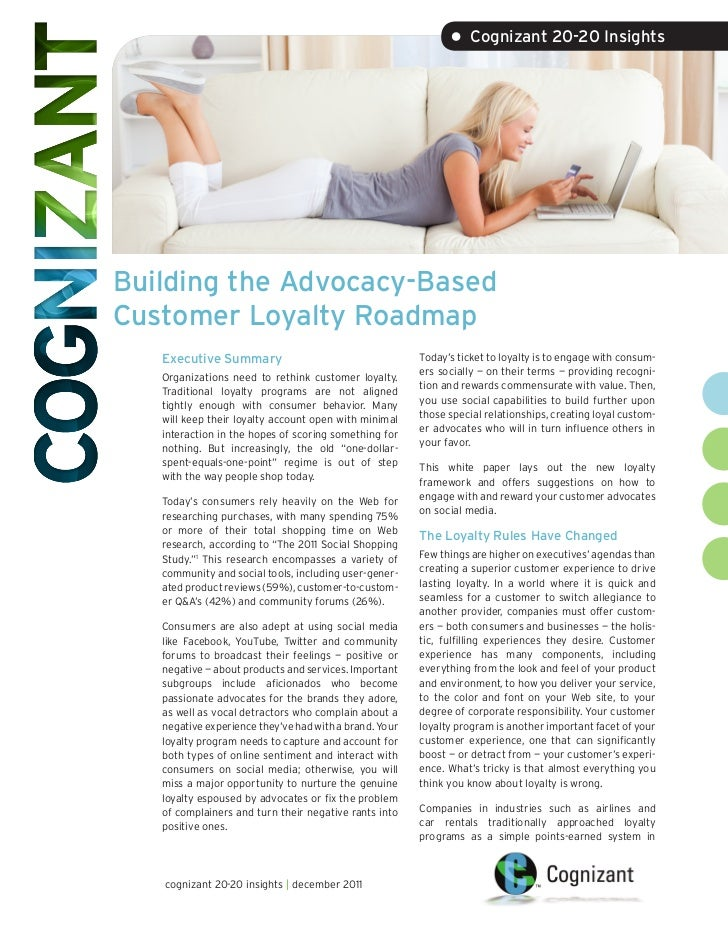 • Cognizant 20-20 InsightsBuilding the Advocacy-BasedCustomer Loyalty Roadmap   Executive Summary                         ...
