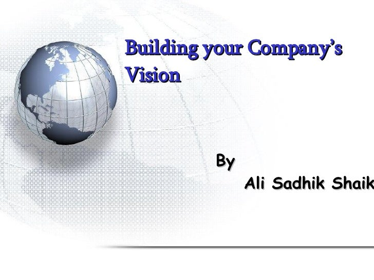 Building your Company's Vision By Ali Sadhik Shaik