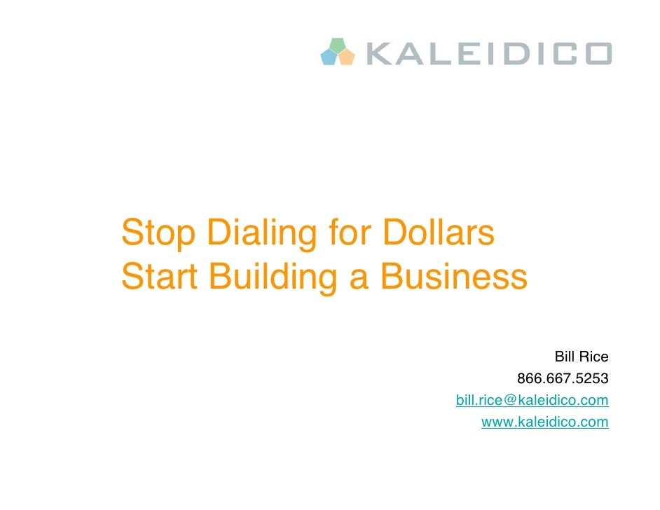 Stop Dialing for Dollars Start Building a Business                                     Bill Rice                          ...