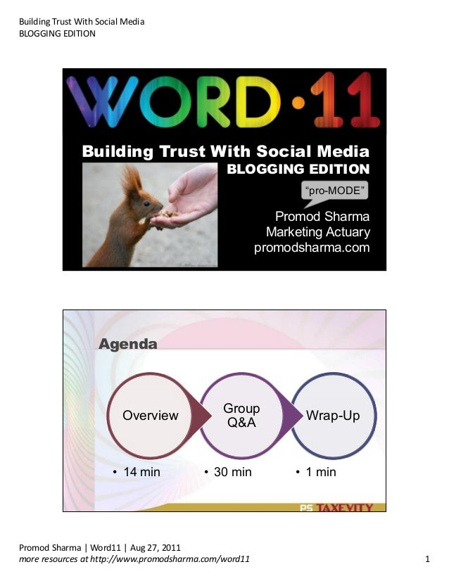 Building Trust With Social Media BLOGGING EDITION Promod Sharma | Word11 | Aug 27, 2011 more resources at http://www.promo...