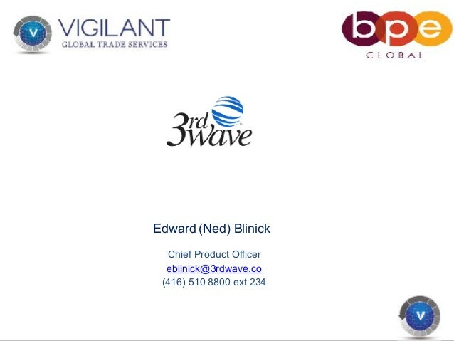 Edward (Ned) Blinick Chief Product Officer eblinick@3rdwave.co (416) 510 8800 ext 234
