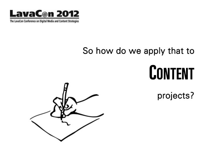 So how do we apply that to               CONTENT                 projects?