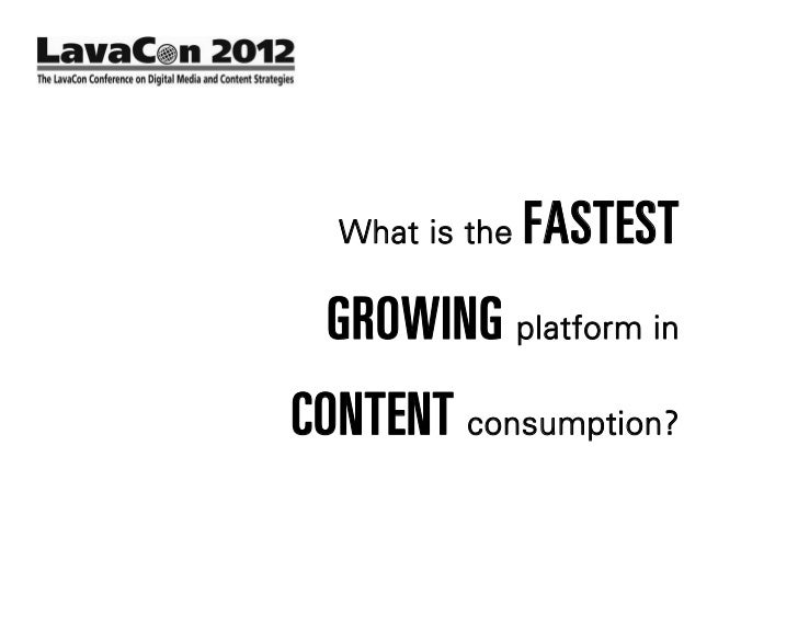 What is the   FASTEST GROWING platform inCONTENT consumption?