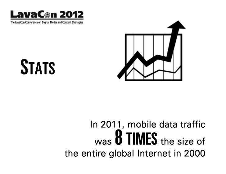 STATS      The number of mobile-connected     devices will exceed the number of    people on earth by the end of 2012     ...