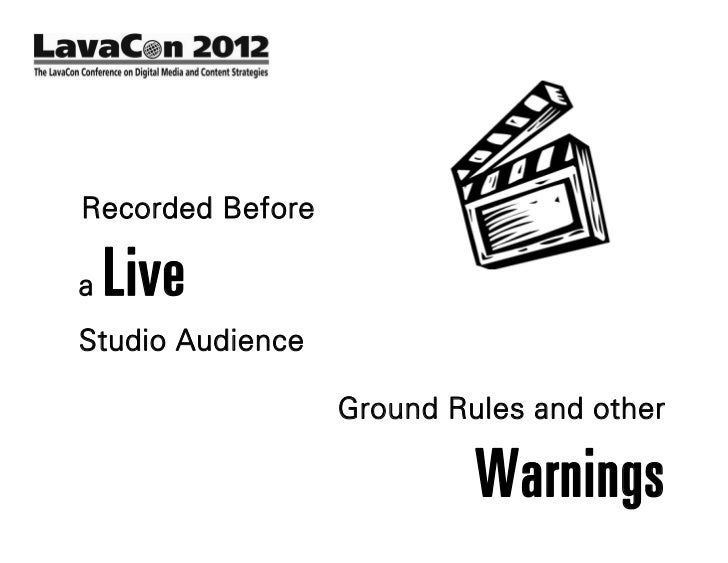 Recorded Beforea   LiveStudio Audience                  Ground Rules and other                           Warnings