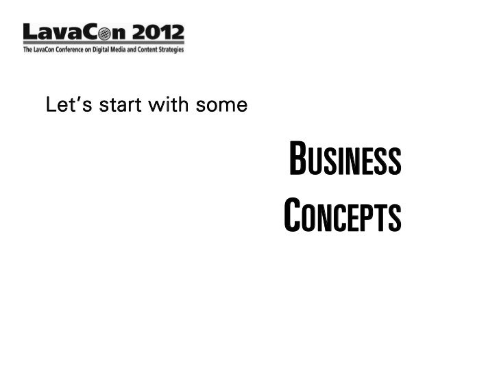 Let's start with some                        BUSINESS                        CONCEPTS