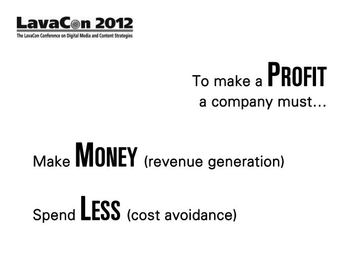 To make aPROFIT                        a company must…Make   MONEY (revenue generation)Spend   LESS (cost avoidance)