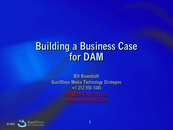 Slide 1                              Building a Business Case                                  for DAM                    ...