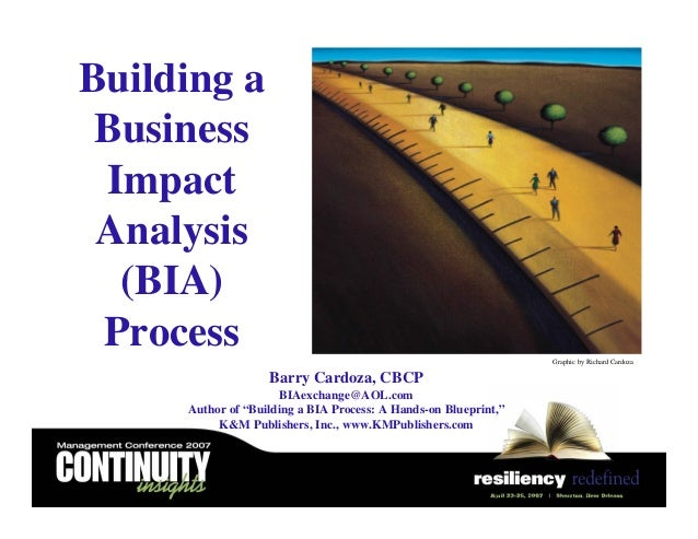 "Building a Business Impact Analysis (BIA) Process Barry Cardoza, CBCP BIAexchange@AOL.com Author of ""Building a BIA Proces..."