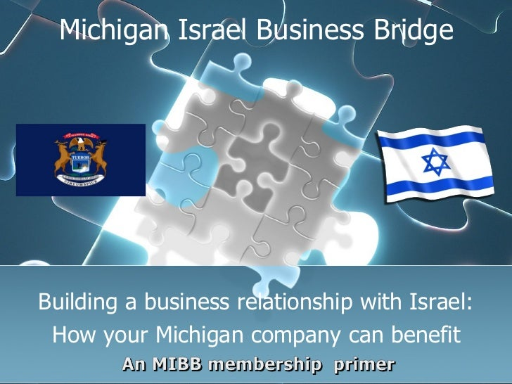 Michigan Israel Business Bridge Building a business relationship with Israel: How your Michigan company can benefit