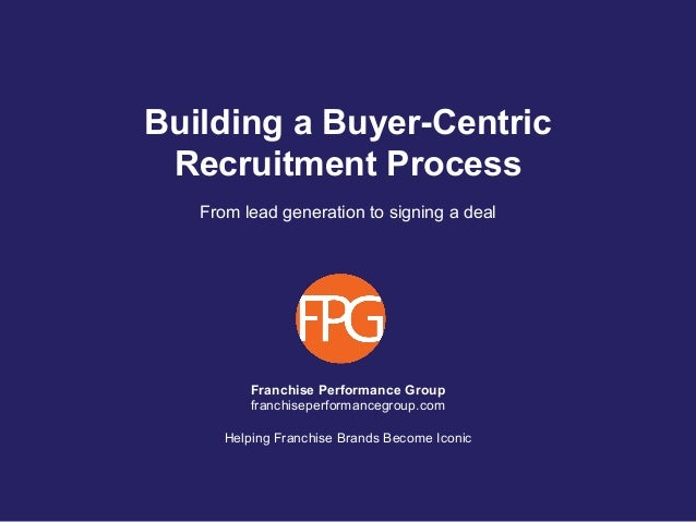 Franchise Performance Group franchiseperformancegroup.com Helping Franchise Brands Become Iconic Building a Buyer-Centric ...