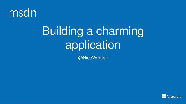 Building a charming     application      @NicoVermeir