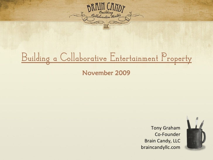 The BCL Collaborative Property Model          Building a Collaborative Entertainment Property                             ...