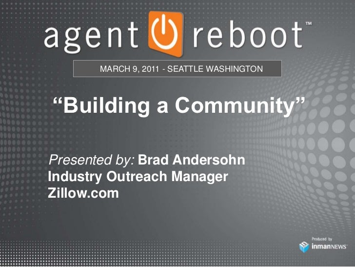"""MARCH 9, 2011 - SEATTLE WASHINGTON<br />""""Building a Community""""<br />Presented by: Brad Andersohn<br />Industry Outreach Ma..."""