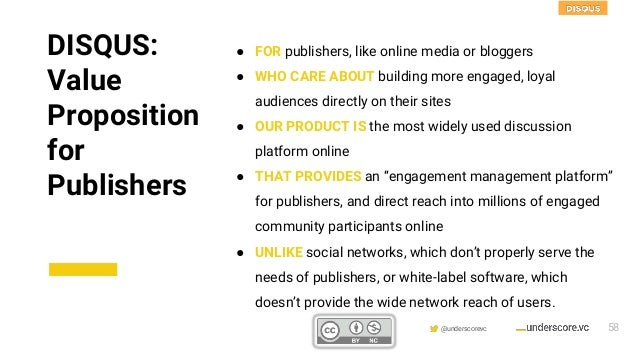 Confidential & Proprietary @underscorevc DISQUS: Value Proposition for Publishers ● FOR publishers, like online media or b...