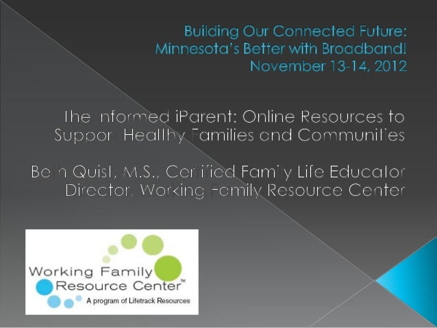  Mission: To strengthen  individuals, families and  communities How? Providing evidence-  based education and  resources...
