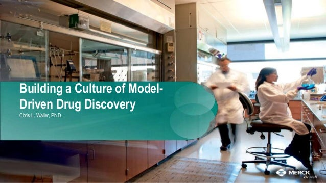 Building a Culture of Model-driven Drug Discovery at Merck