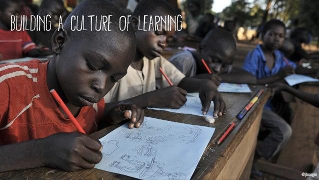 @jboogie building A Culture of learning @jboogie