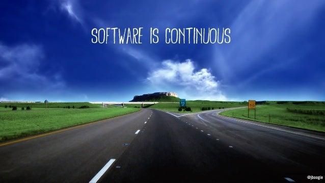 @jboogie software is continuous @jboogie