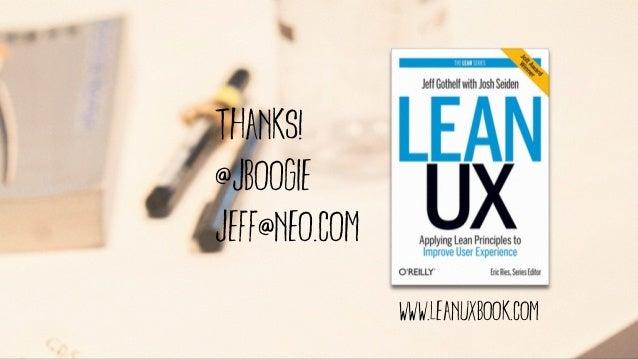 @jboogie thanks! @jboogie jeff@neo.com www.leanuxbook.com