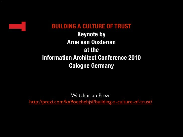 BUILDING A CULTURE OF TRUST                     Keynote by                 Arne van Oosterom                       at the ...