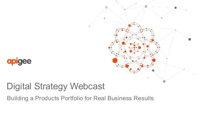 Digital Strategy Webcast Building a Products Portfolio for Real Business Results