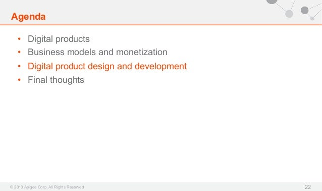 Agenda • Digital products • Business models and monetization • Digital product design and development • Final thoughts...