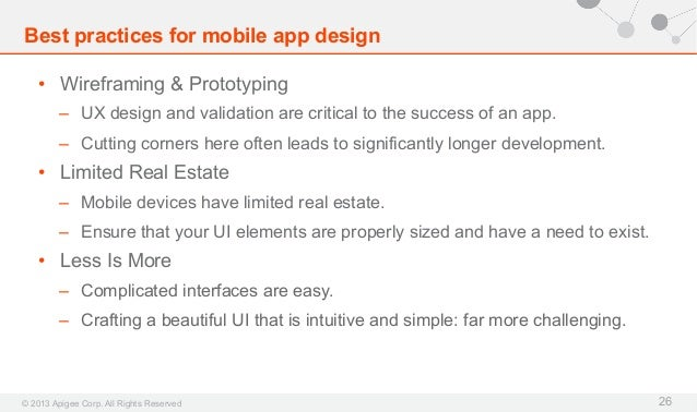 Best practices for mobile app design • Wireframing & Prototyping – UX design and validation are critical to the success ...