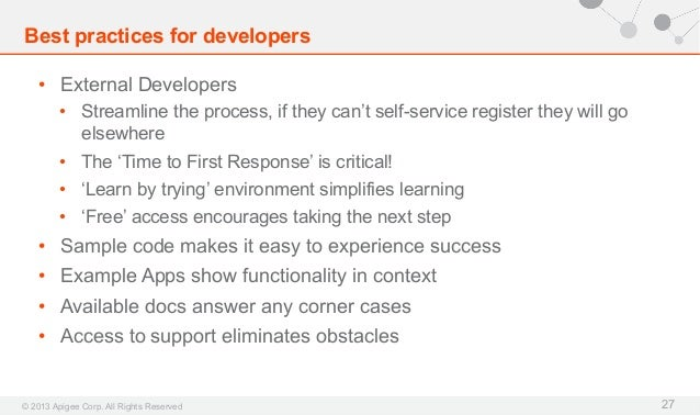 Best practices for developers • External Developers • Streamline the process, if they can't self-service register they w...