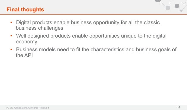 Final thoughts • Digital products enable business opportunity for all the classic business challenges • Well designed pr...