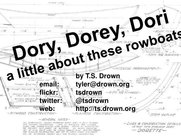 Dory, Dorey, Doria little about these rowboats<br />		by T.S. Drown<br />email:	tyler@drown.org<br />flickr:	tsdrown<br />...