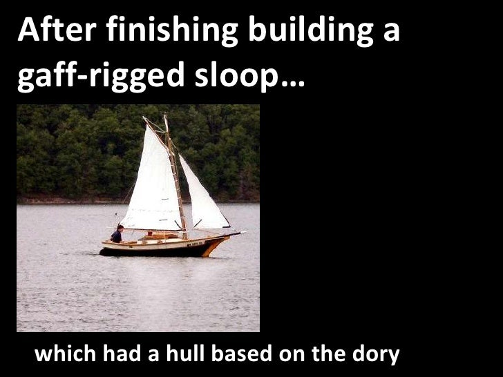After finishing building a gaff-rigged