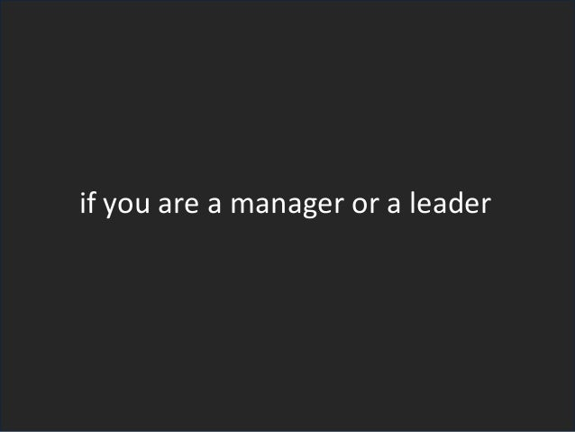 if you are a manager or a leader