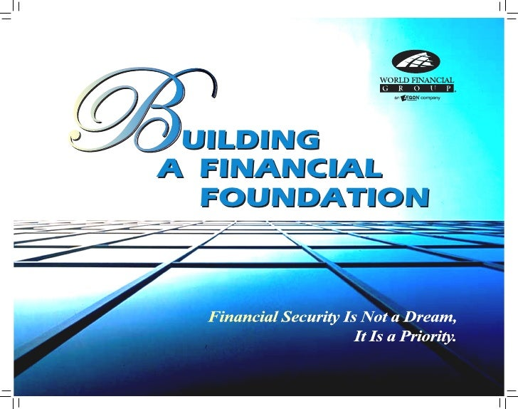 bUILDING A FINANCIAL   FOUNDATION            BUILDING A FINANCIAL FOUNDATION v