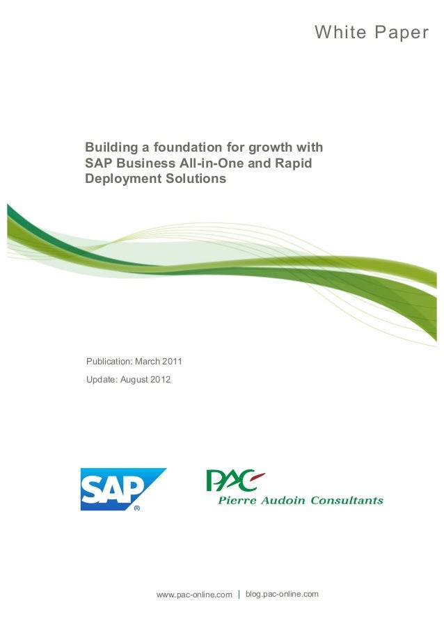White PaperBuilding a foundation for growth withSAP Business All-in-One and RapidDeployment SolutionsPublication: March 20...