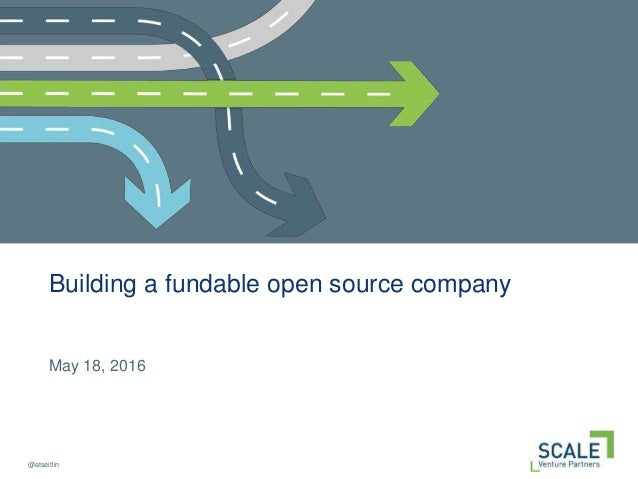 @atseitlin Building a fundable open source company May 18, 2016