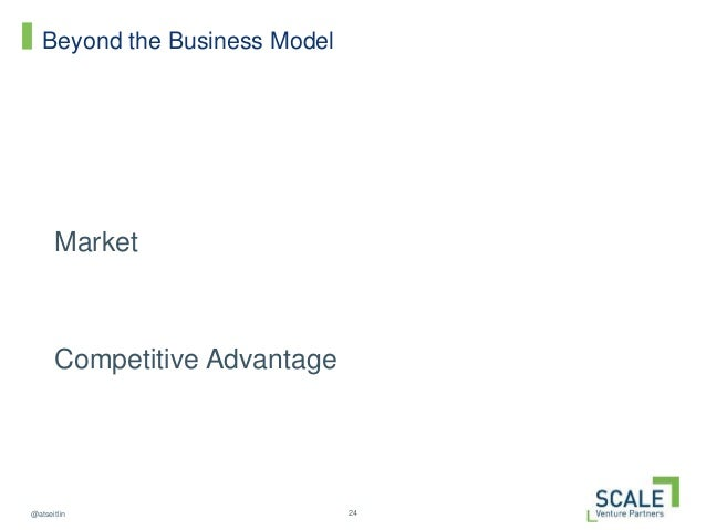 24@atseitlin Beyond the Business Model Market Competitive Advantage
