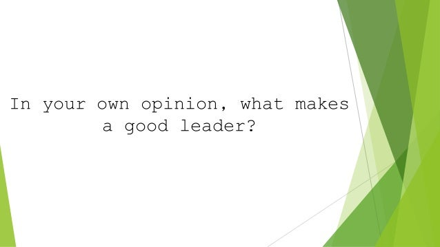 the defining traits of a good leader Find out in this leadership definition ••• leadership definition: a good leader in leadership is a winning combination of personal traits and the.